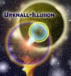 Urknall-Illusion, und was davor bereits alles existierte